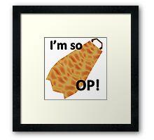 I'm so OP Framed Print
