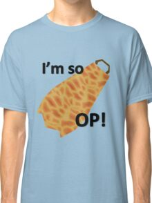 I'm so OP Classic T-Shirt