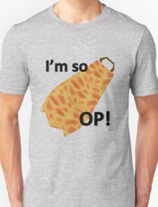 I'm so OP Unisex T-Shirt
