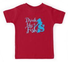 Drink like a fish (mermaid) Kids Tee