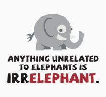Anything Unrelated To Elephants by artpolitic