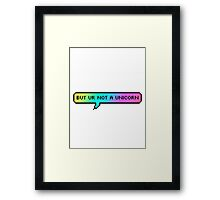 But ur not a unicorn Framed Print