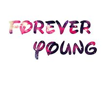 Forever young by Teen Merchandise