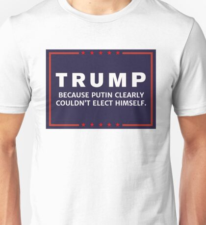 Anti-Trump Putin Elected You Unisex T-Shirt