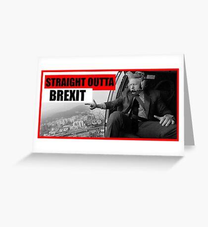Boris Johnson - Straight outta Brexit Greeting Card