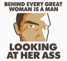 Behind every Woman is a man... by artpolitic