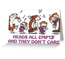 Heads all empty and they don't care! Greeting Card