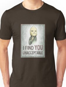 I FIND YOU UNACCEPTABLE Unisex T-Shirt