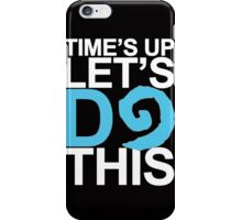 Time's Up Let's Do This (Leeroy Jenkins) iPhone Case/Skin