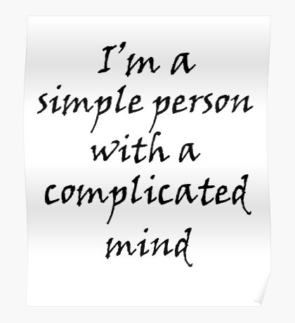 I'm a Simple Person with Complicated Mind Poster