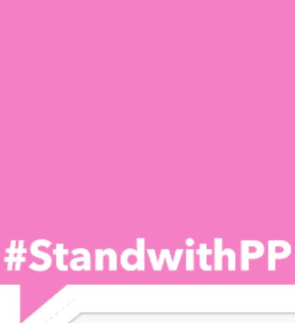 STAND WITH PLANNED PARENTHOOD Sticker