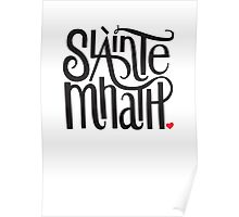 Slainte Mhath in black and red Poster