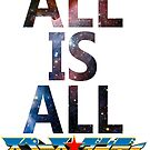 Space Dandy - All Is All w/logo by Brendan Raysor