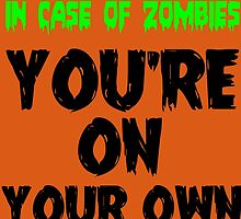 IN THE CASE OF ZOMBIES YOU'RE ON YOUR OWN by Divertions