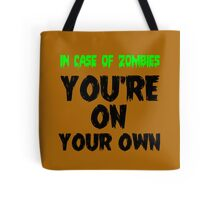 IN THE CASE OF ZOMBIES YOU'RE ON YOUR OWN Tote Bag