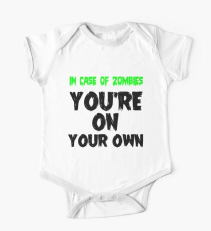 IN THE CASE OF ZOMBIES YOU'RE ON YOUR OWN One Piece - Short Sleeve