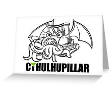 A very hungry Cthulhupillar Greeting Card