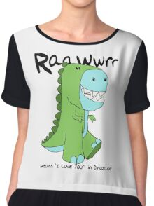 """Raawwrr means """"I Love You"""" in Dinosaur Chiffon Top"""