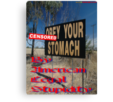 """""CENSORED""Your Stomach"", Olympic Highway, Australia Canvas Print"