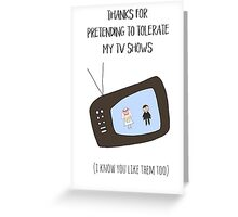 Funny Romance - For Him Greeting Card
