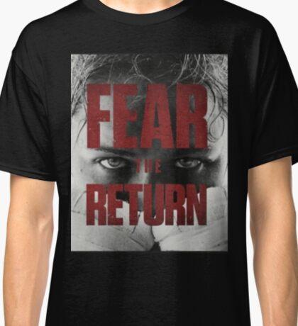 Fear the return _ Officiel Classic T-Shirt