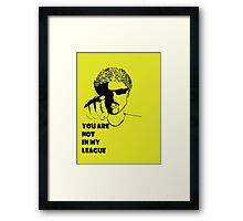 Out of my league Framed Print