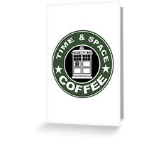 COFFEE: TIME AND SPACE Greeting Card