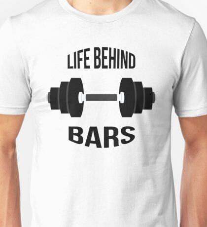 Life Behind Bars - Lifting Weights New Years Resolution Unisex T-Shirt