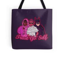 Treat Yo'Self  Tote Bag