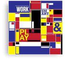 work and play smart Canvas Print