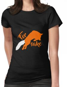 For FOX sake Womens Fitted T-Shirt