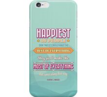 The Most of Everything iPhone Case/Skin