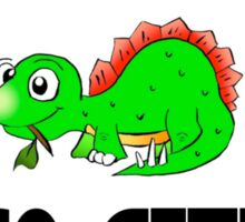 IF HISTORY REPEATS ITSELF,I'M SO GETTING A DINOSAUR Sticker