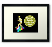 Time To Boogie With The Bear Framed Print