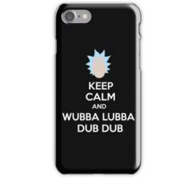 """Keep Calm and Wubba Lubba Dub Dub"" iPhone Case/Skin"