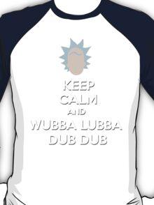 """""""Keep Calm and Wubba Lubba Dub Dub"""" T-Shirt"""