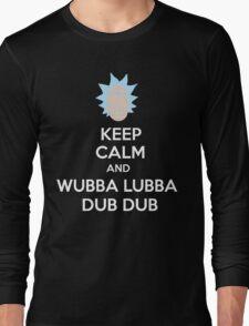 """Keep Calm and Wubba Lubba Dub Dub"" Long Sleeve T-Shirt"