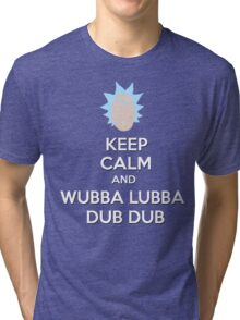 """Keep Calm and Wubba Lubba Dub Dub"" Tri-blend T-Shirt"