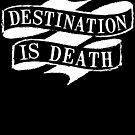 Destination is Death by Megatrip