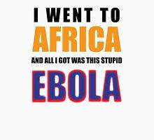 Stupid Ebola Unisex T-Shirt
