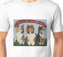 Home is Where the Sheltie Is Unisex T-Shirt