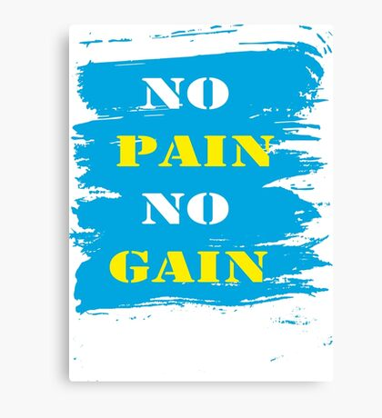 No Pain No Gain Life Success Quote Canvas Print