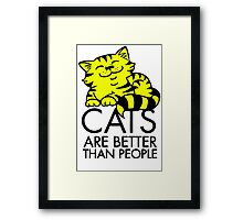 Cats Are Better Than People Framed Print