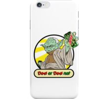 Dew or Dew Not - Yoda - Black Boarder iPhone Case/Skin