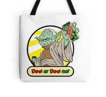 Dew or Dew Not - Yoda - Black Boarder Tote Bag