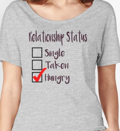 Relationship Status Women's Relaxed Fit T-Shirt