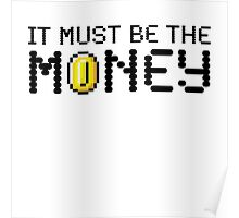 It Must Be The Money Poster
