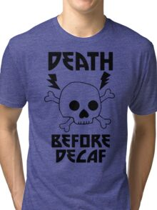 Death Before Decaf Skull Cool Men's Tshirt Tri-blend T-Shirt