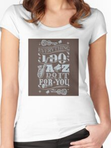 Everything i do jazz do it for you Women's Fitted Scoop T-Shirt