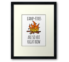 Camp-Fires are SO Hot Right Now Framed Print